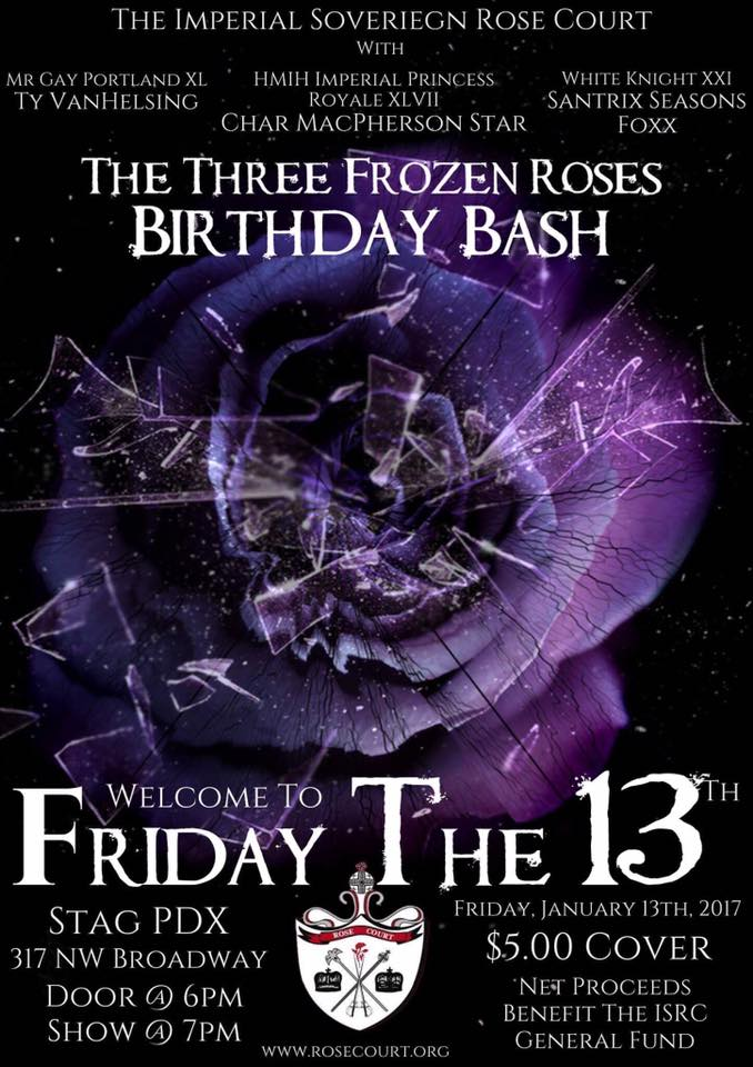 Come celebrate our 3 birthdays on Friday the 13th at Stag PDX with your Three Frozen Roses  sc 1 st  The Imperial Sovereign Rose Court & The Three Frozen Roses Birthday Bash-Community
